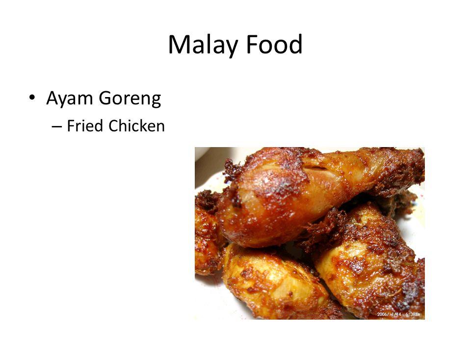 Malay Food Ayam Goreng – Fried Chicken