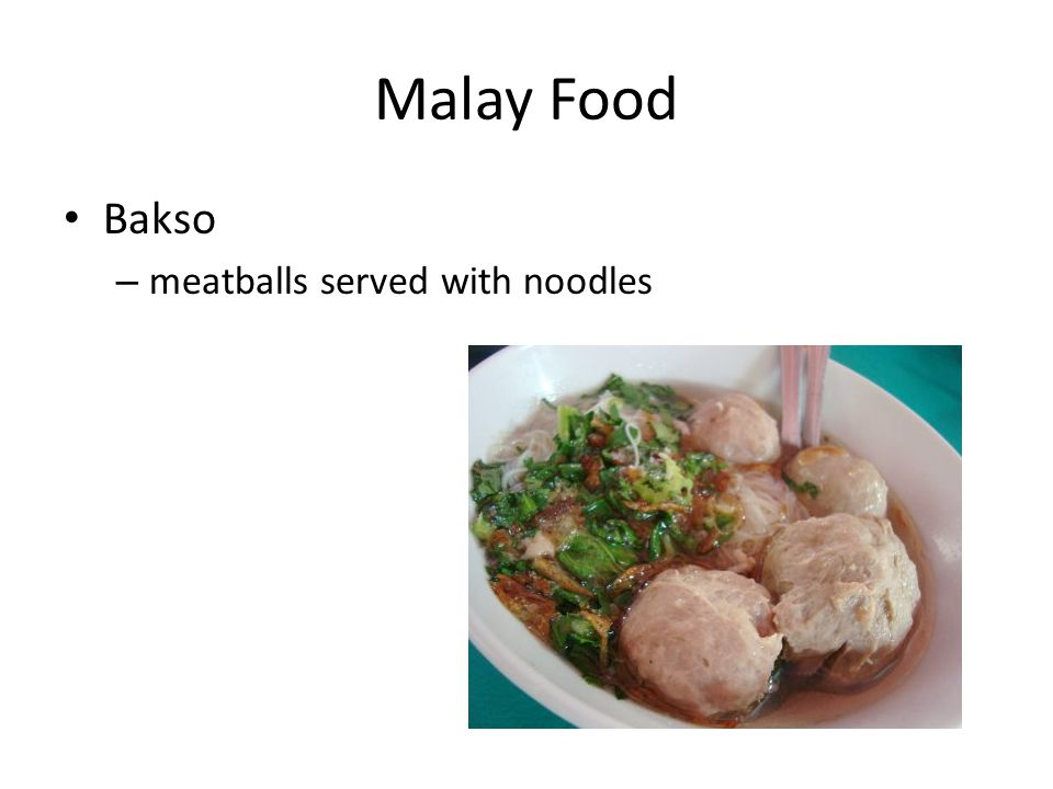 Malay Food Bakso – meatballs served with noodles