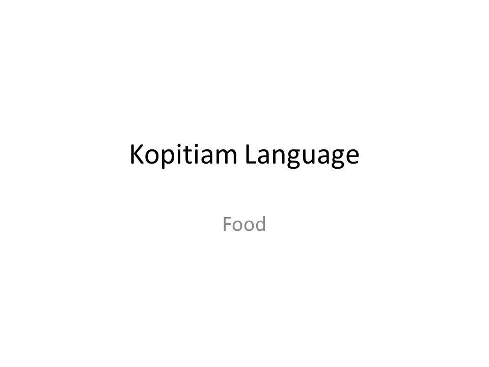 Kopitiam Language Food