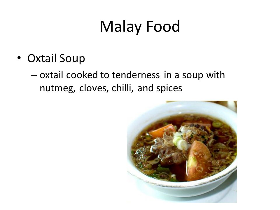 Malay Food Oxtail Soup – oxtail cooked to tenderness in a soup with nutmeg, cloves, chilli, and spices