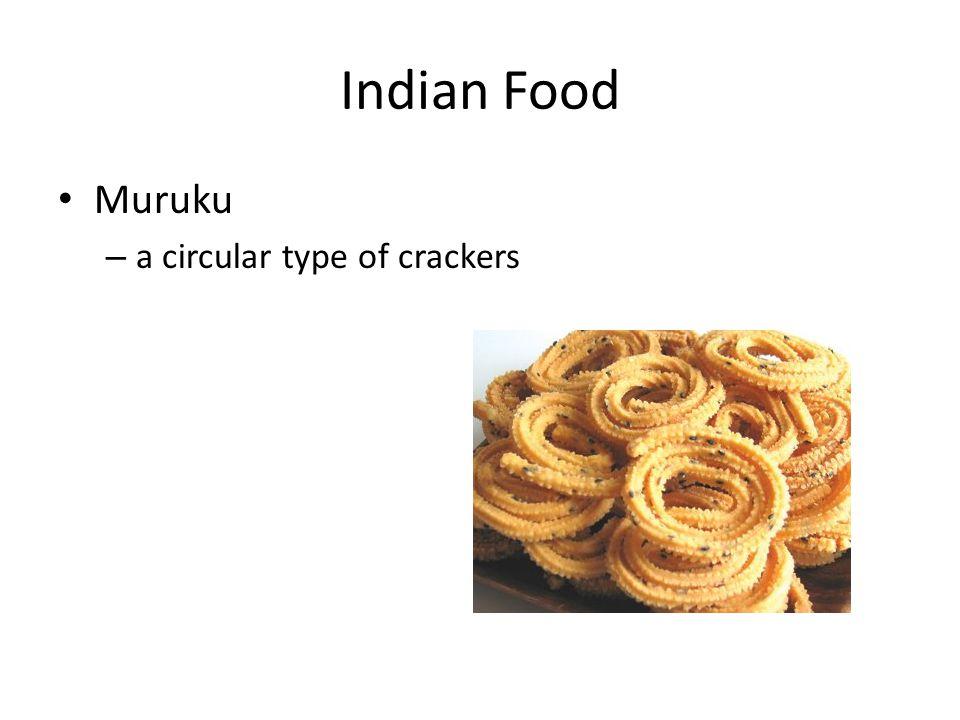 Muruku – a circular type of crackers