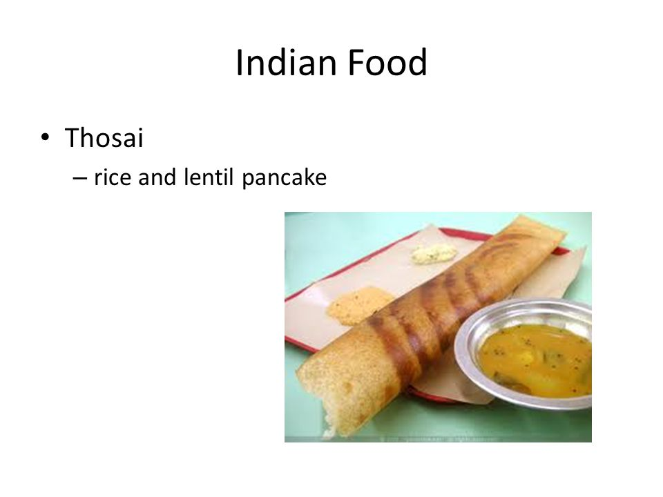 Indian Food Thosai – rice and lentil pancake