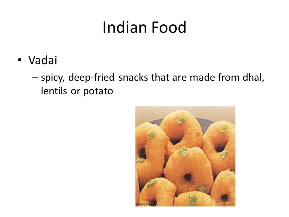 Indian Food Vadai – spicy, deep-fried snacks that are made from dhal, lentils or potato
