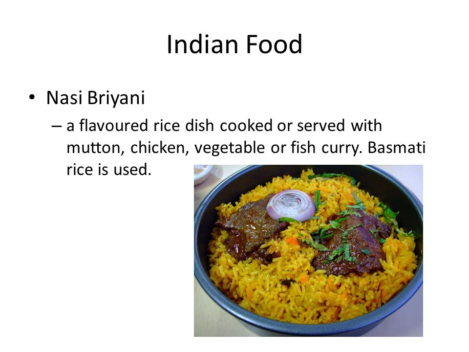 Indian Food Nasi Briyani – a flavoured rice dish cooked or served with mutton, chicken, vegetable or fish curry.