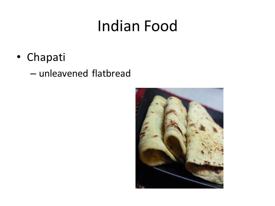 Indian Food Chapati – unleavened flatbread