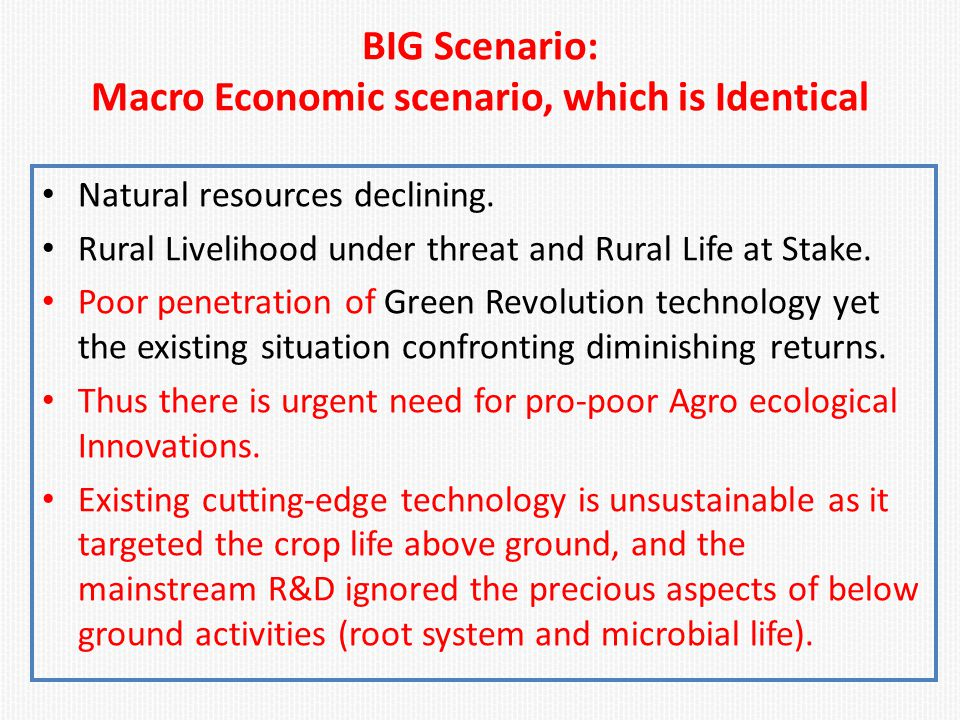 BIG Scenario: Macro Economic scenario, which is Identical Natural resources declining.
