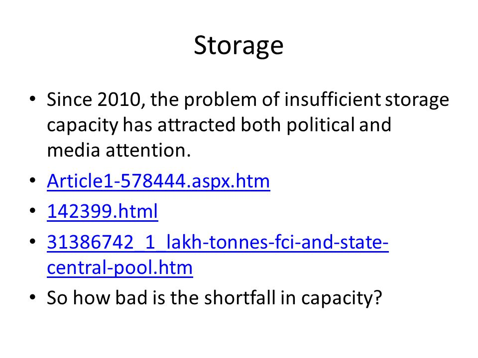 Storage Since 2010, the problem of insufficient storage capacity has attracted both political and media attention.