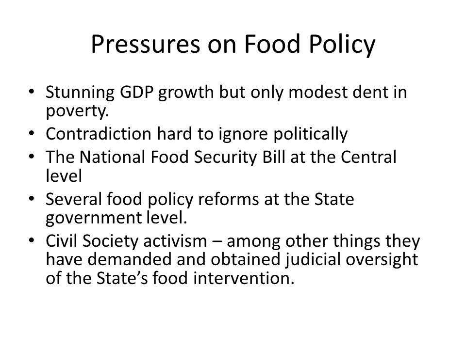 Pressures on Food Policy Stunning GDP growth but only modest dent in poverty.