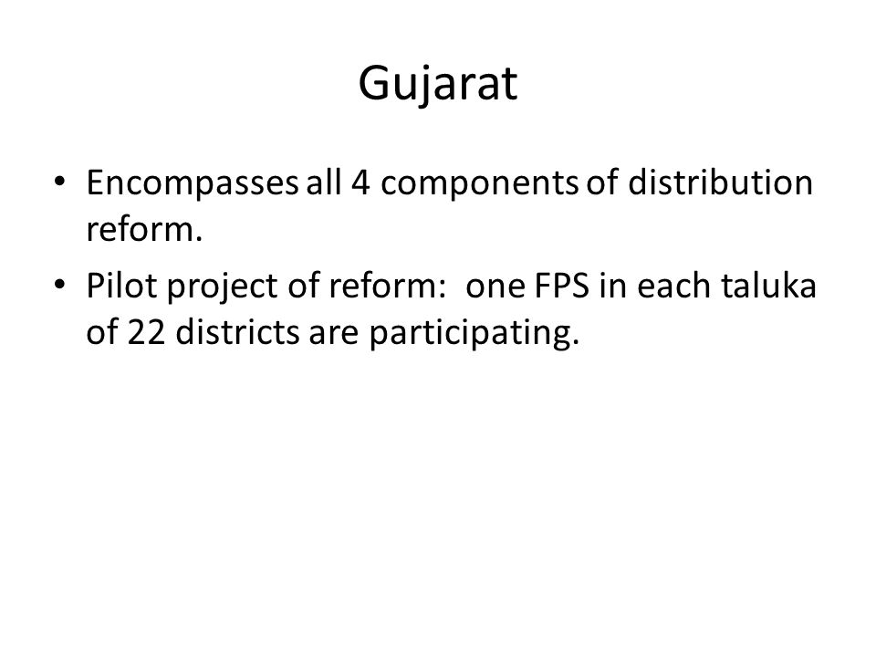 Gujarat Encompasses all 4 components of distribution reform.