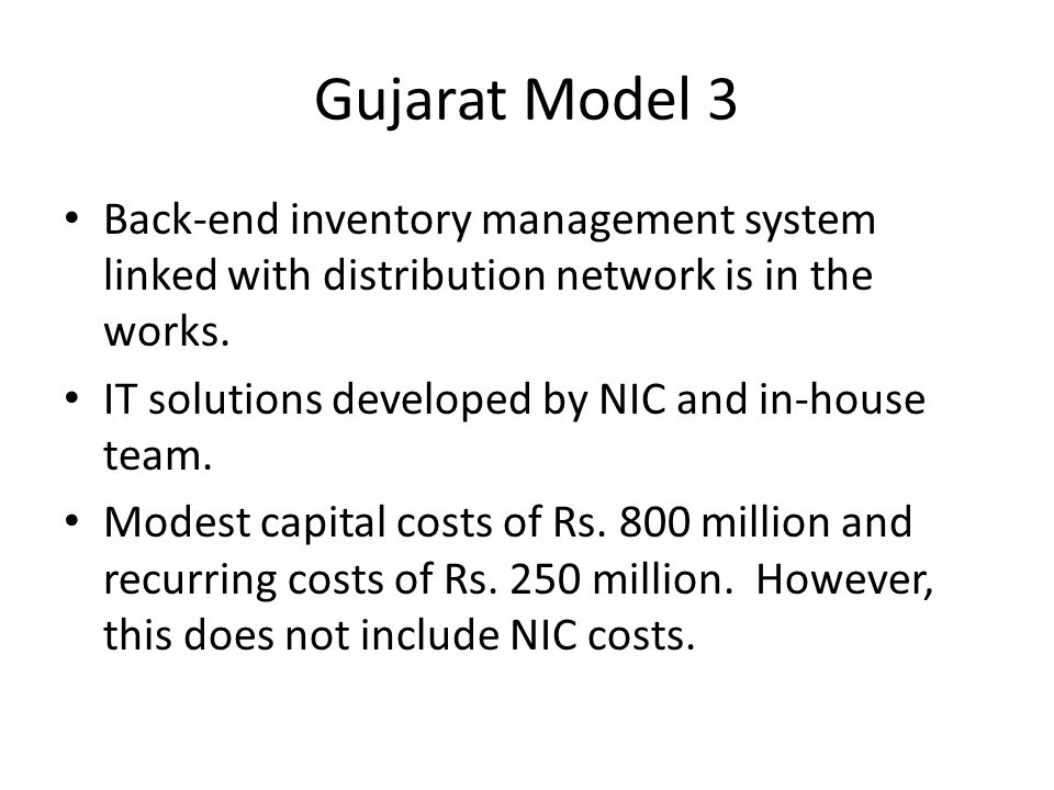 Gujarat Model 3 Back-end inventory management system linked with distribution network is in the works.