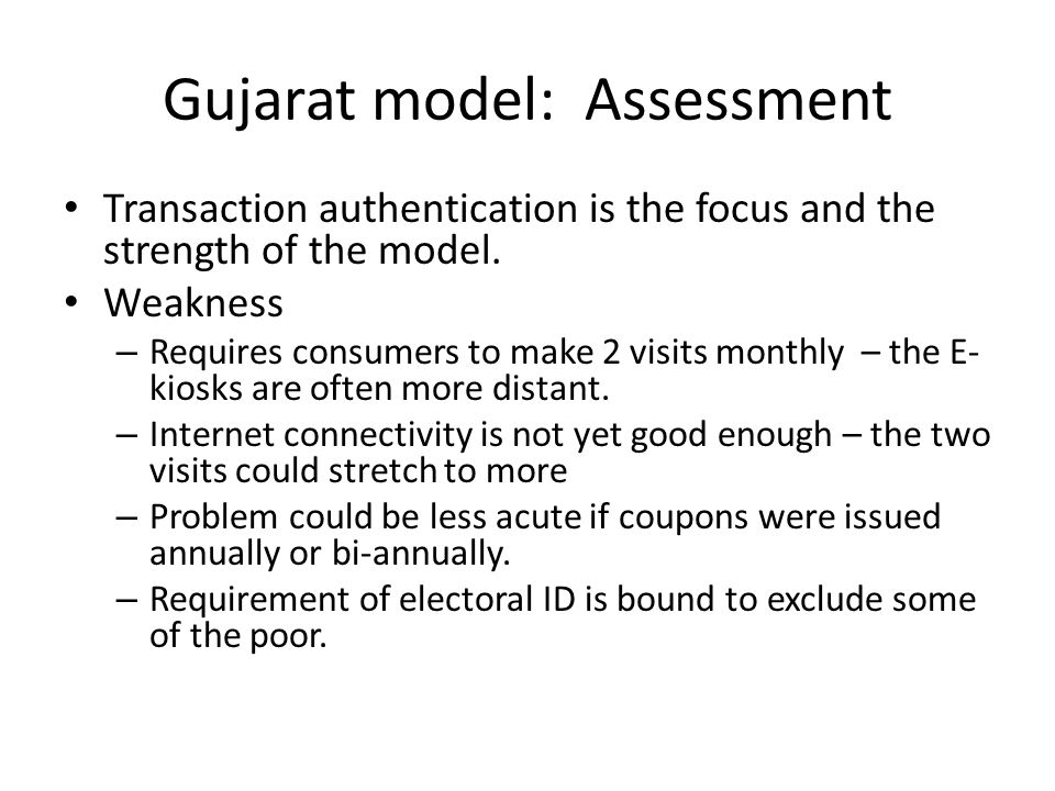 Gujarat model: Assessment Transaction authentication is the focus and the strength of the model.