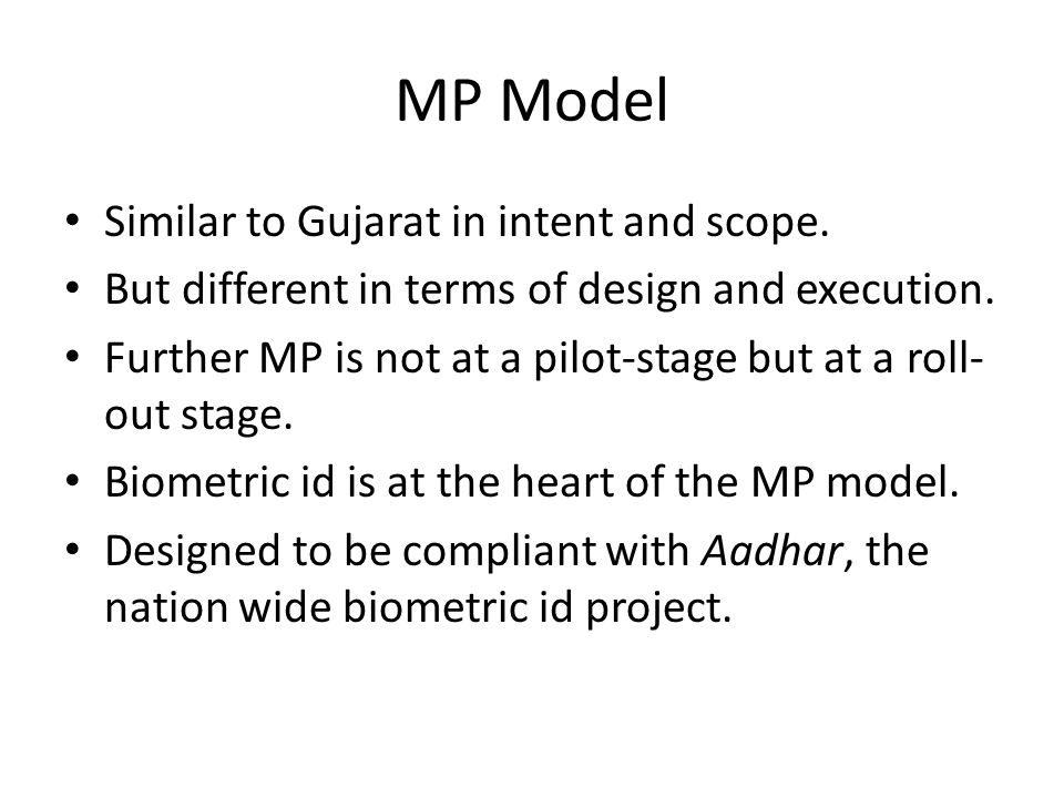 MP Model Similar to Gujarat in intent and scope. But different in terms of design and execution.