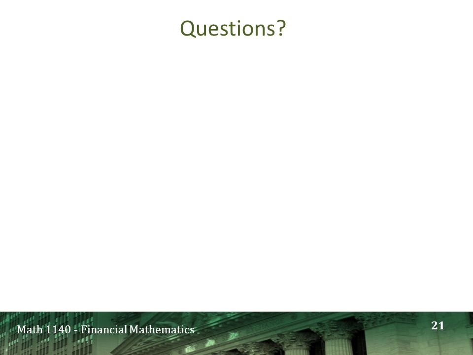 Math 1140 - Financial Mathematics Can you write a simple computer program? A)Yes B)No C)Maybe 22