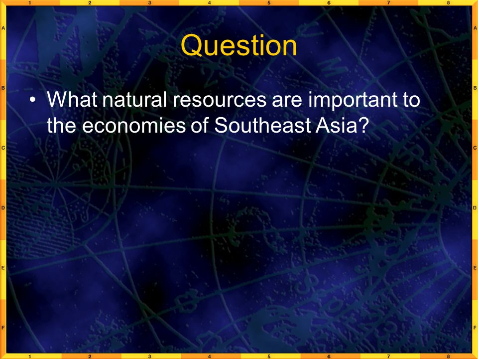 Question What natural resources are important to the economies of Southeast Asia?