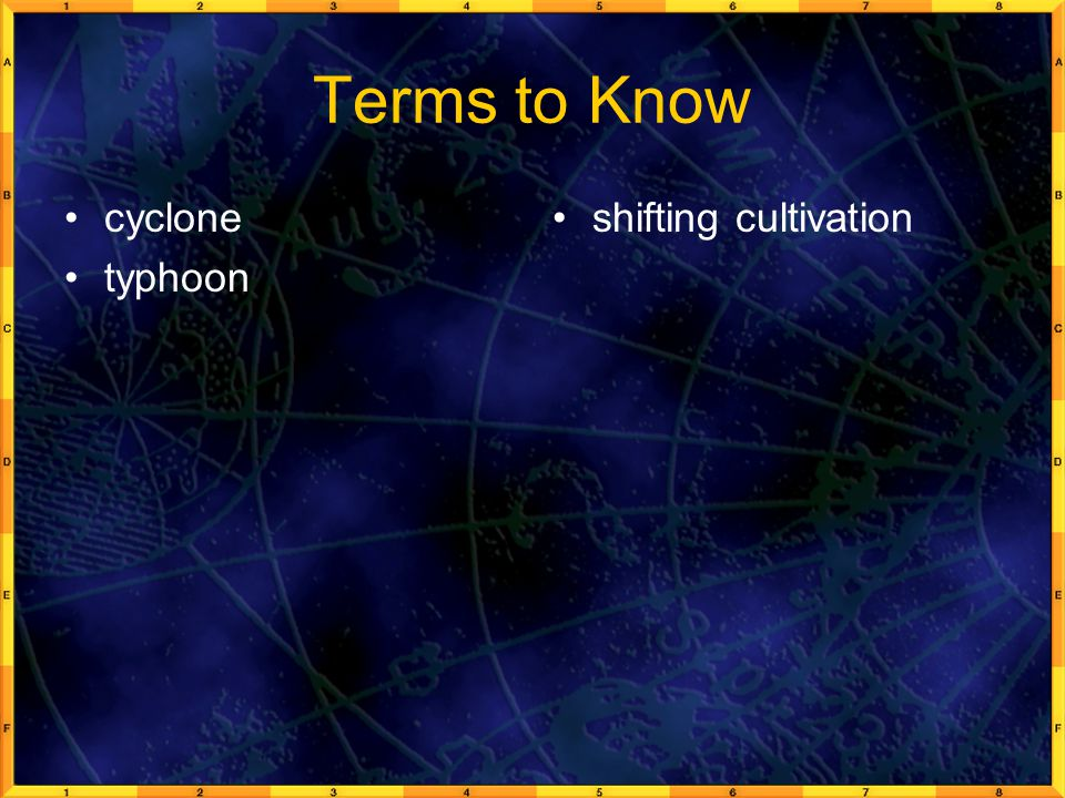 Terms to Know cyclone typhoon shifting cultivation
