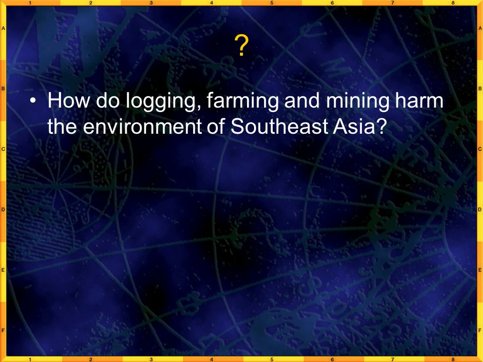 ? How do logging, farming and mining harm the environment of Southeast Asia?
