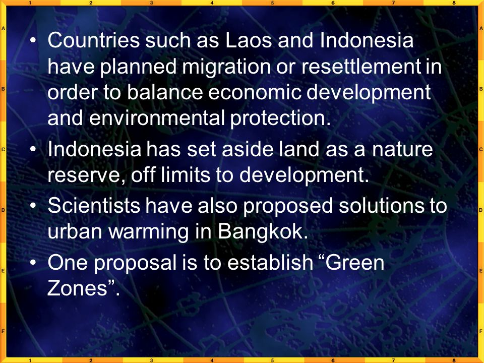 Countries such as Laos and Indonesia have planned migration or resettlement in order to balance economic development and environmental protection. Ind