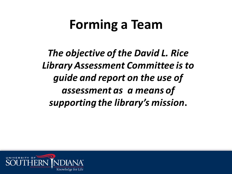Forming a Team The objective of the David L.