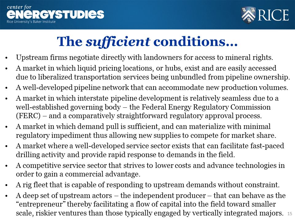 The sufficient conditions… Upstream firms negotiate directly with landowners for access to mineral rights.