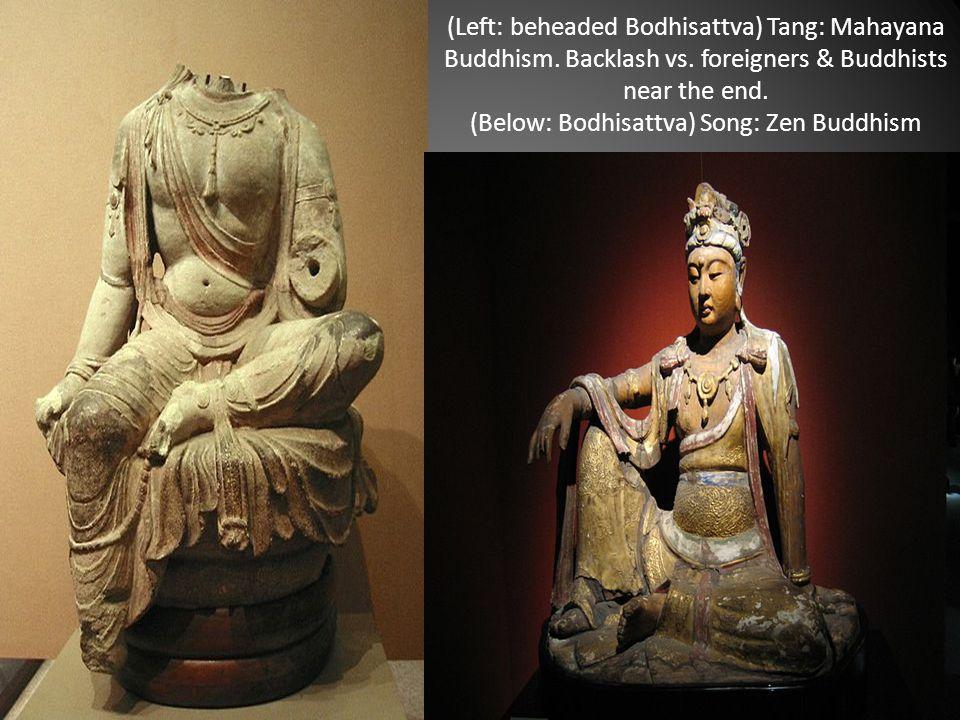 (Left: beheaded Bodhisattva) Tang: Mahayana Buddhism.