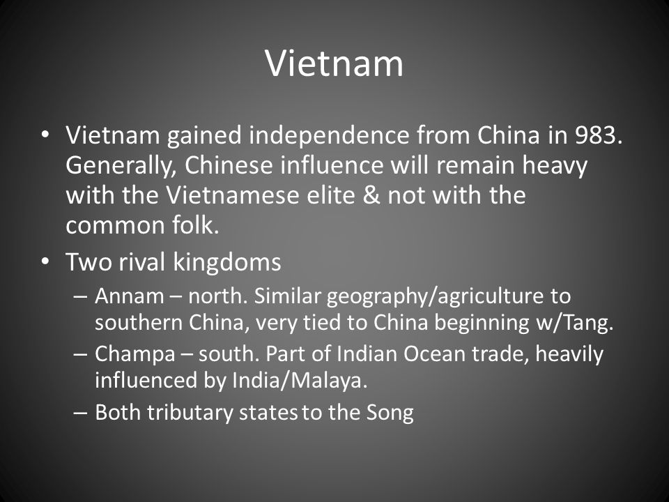 Vietnam Vietnam gained independence from China in 983.