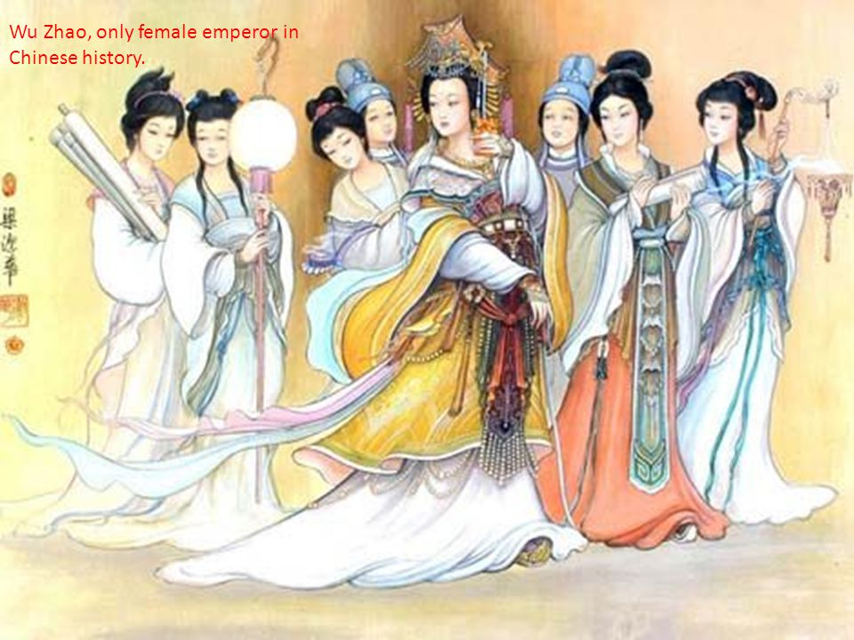 Wu Zhao, only female emperor in Chinese history.
