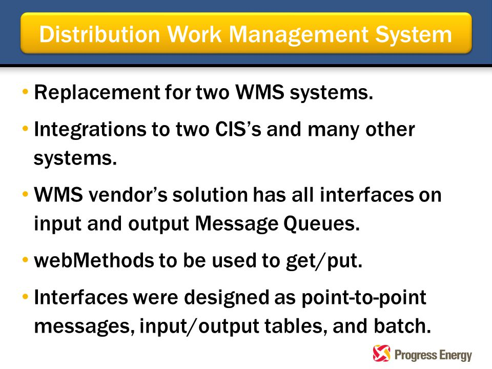 Replacement for two WMS systems. Integrations to two CIS's and many other systems. WMS vendor's solution has all interfaces on input and output Messag