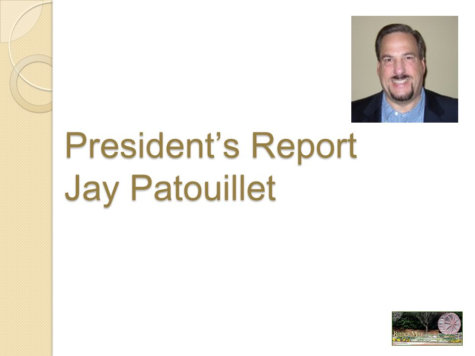 President's Report Jay Patouillet