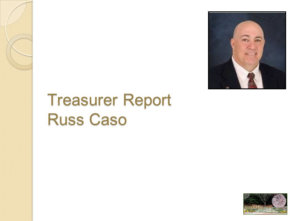 Treasurer Report Russ Caso