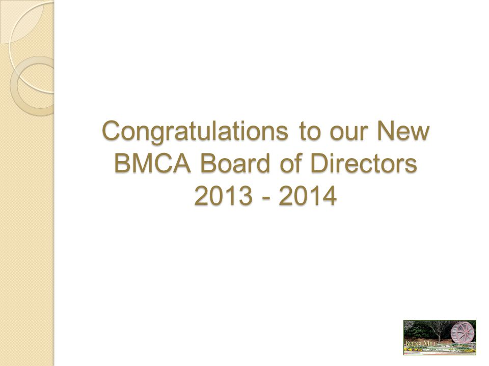 Congratulations to our New BMCA Board of Directors 2013 - 2014