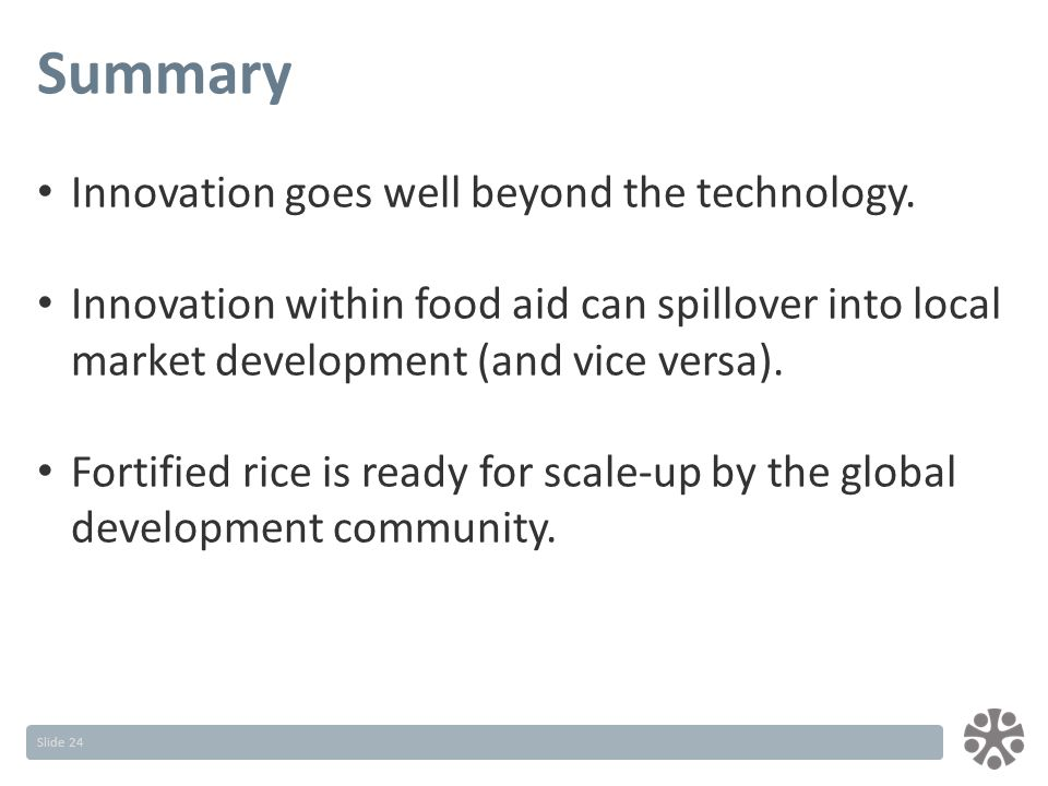 Slide 24 Summary Innovation goes well beyond the technology.