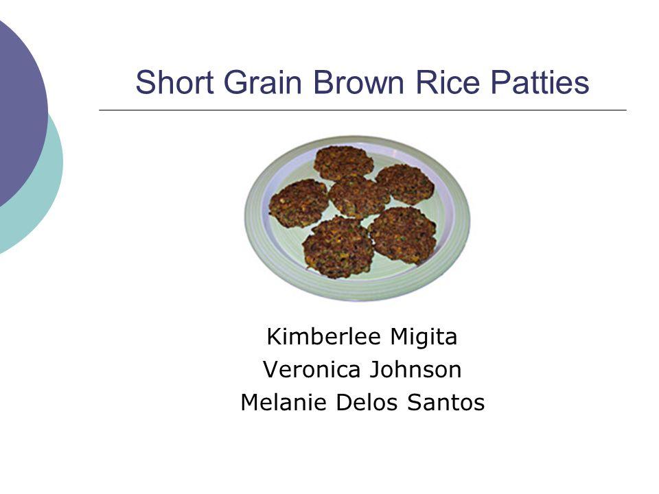 Short Grain Brown Rice Patties Kimberlee Migita Veronica Johnson Melanie Delos Santos