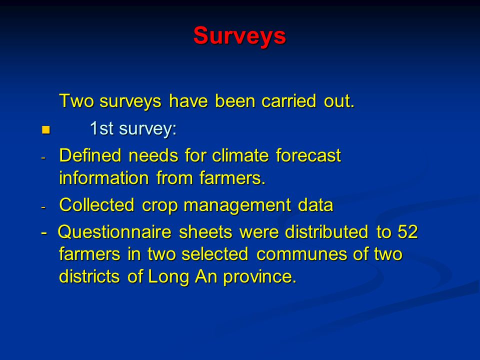 Surveys Two surveys have been carried out.
