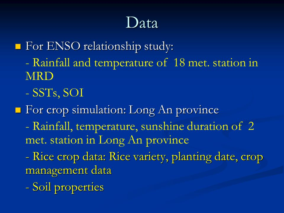 Data For ENSO relationship study: For ENSO relationship study: - Rainfall and temperature of 18 met.