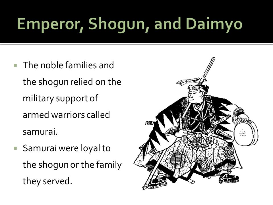  The noble families and the shogun relied on the military support of armed warriors called samurai.