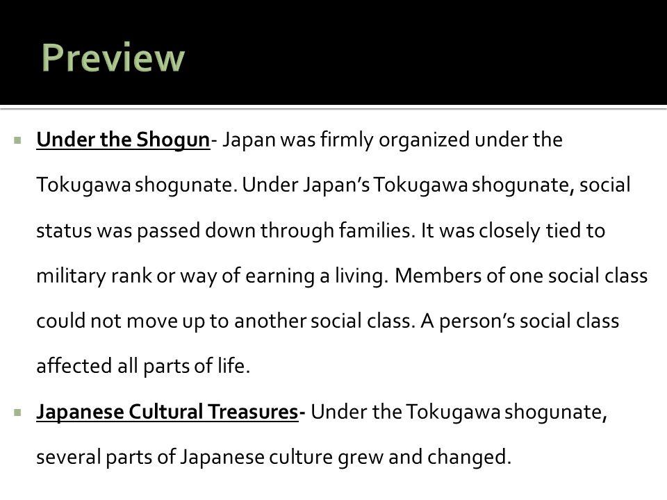  Under the Shogun- Japan was firmly organized under the Tokugawa shogunate.