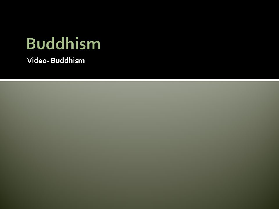 Video- Buddhism