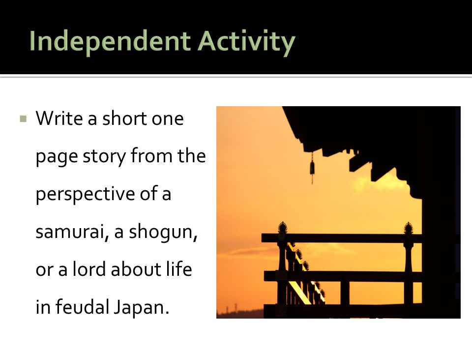  Write a short one page story from the perspective of a samurai, a shogun, or a lord about life in feudal Japan.