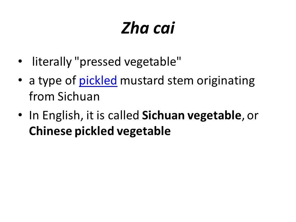 Zha cai literally
