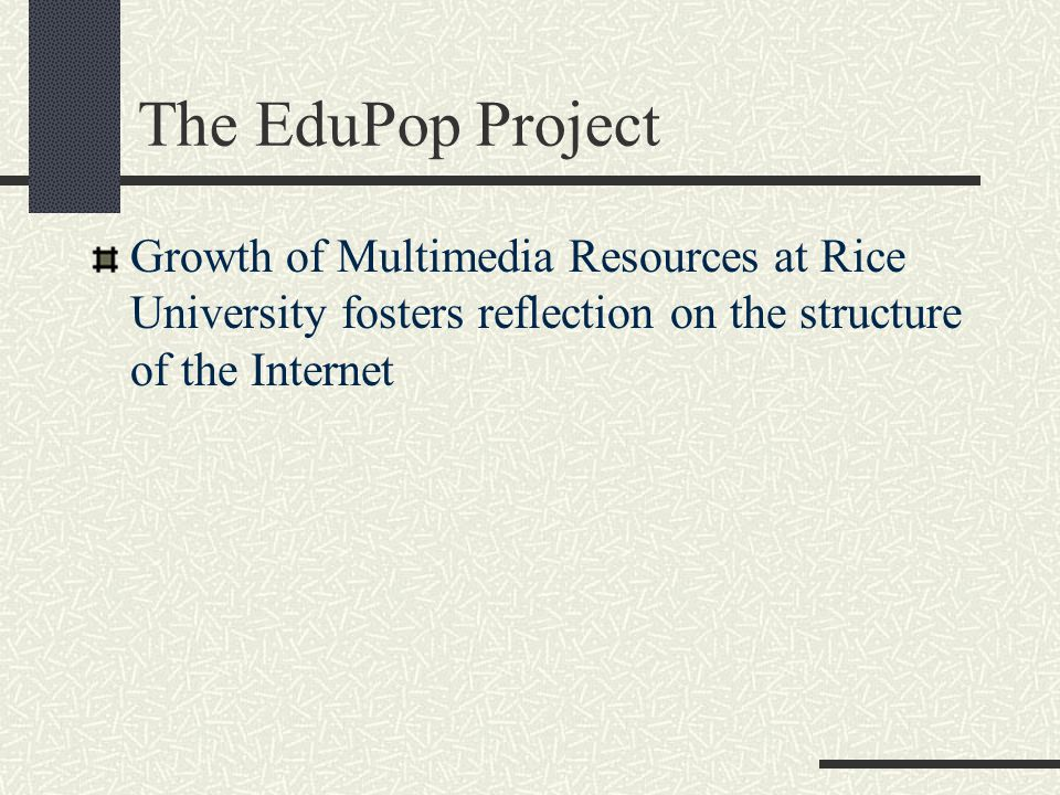 www.EduPop.net A fast Internet routing point between commercial Internet Service Providers and the Educational Institutions in the region