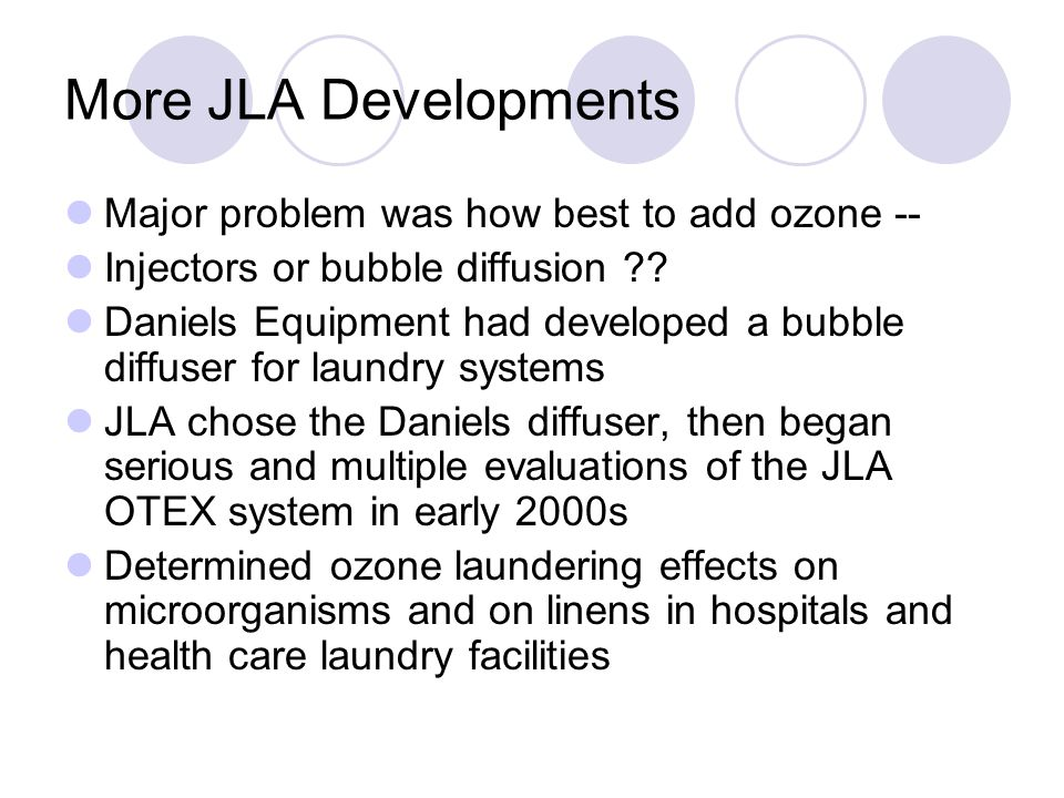 More JLA Developments Major problem was how best to add ozone -- Injectors or bubble diffusion .