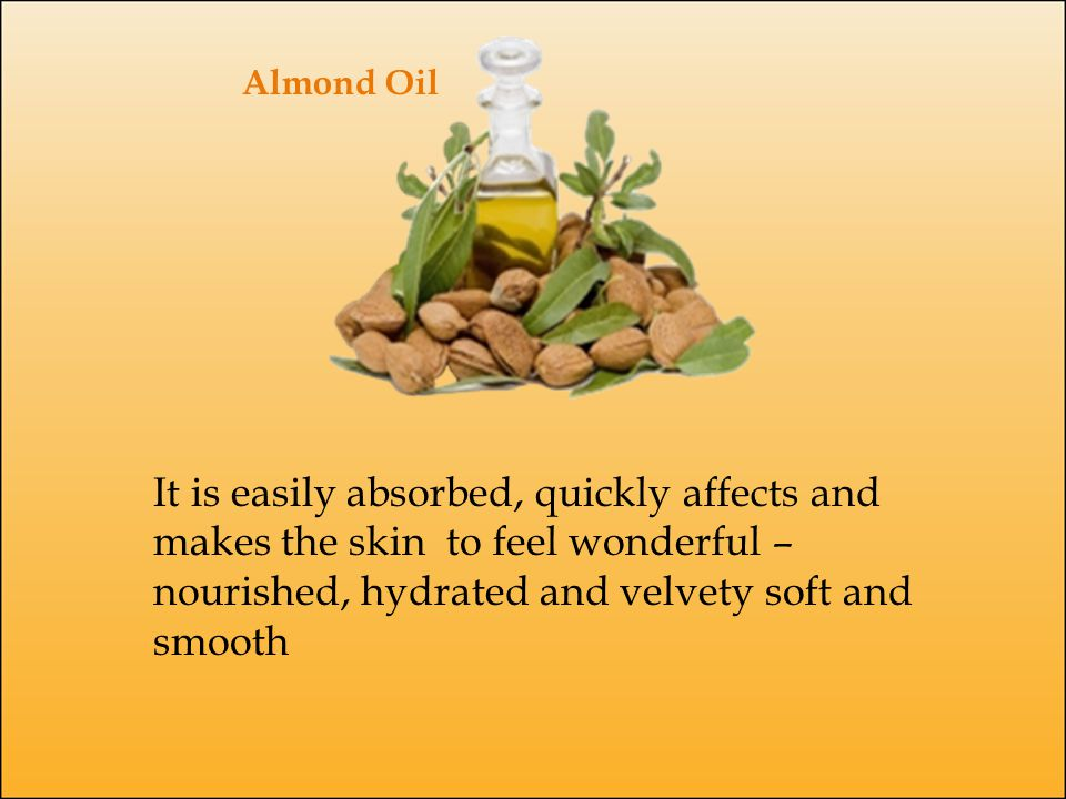 It is easily absorbed, quickly affects and makes the skin to feel wonderful – nourished, hydrated and velvety soft and smooth Almond Oil
