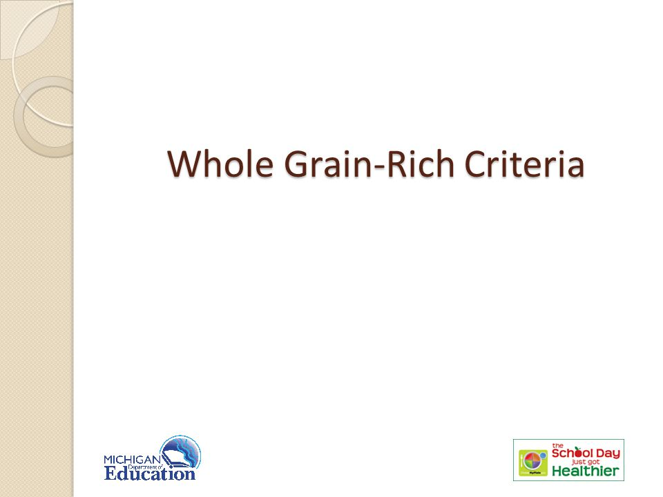Whole Grain-Rich Criteria