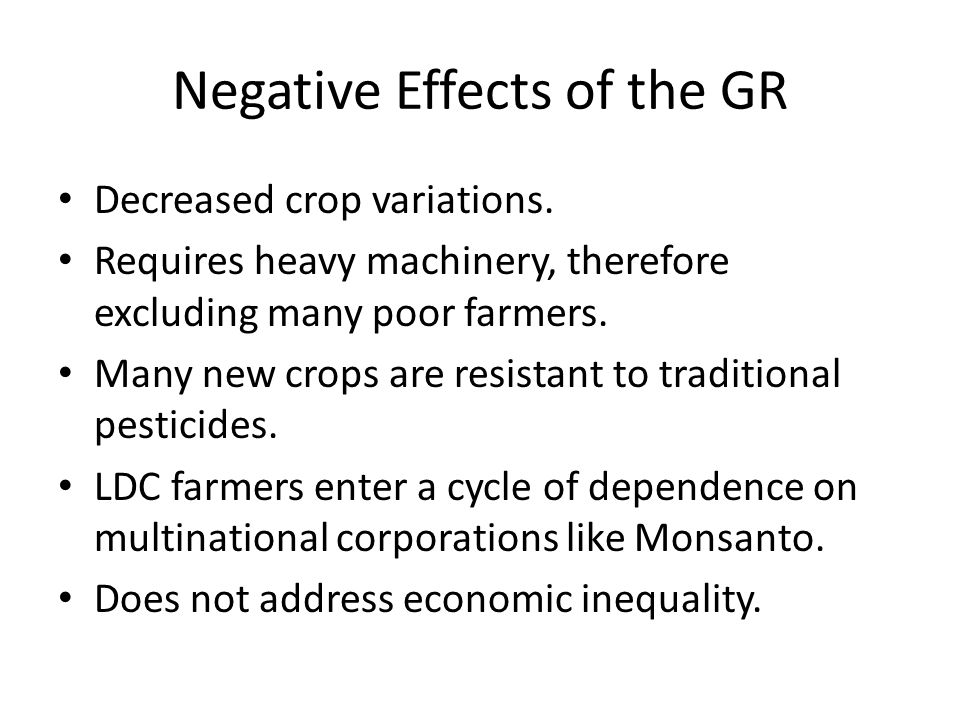 Negative Effects of the GR Decreased crop variations.