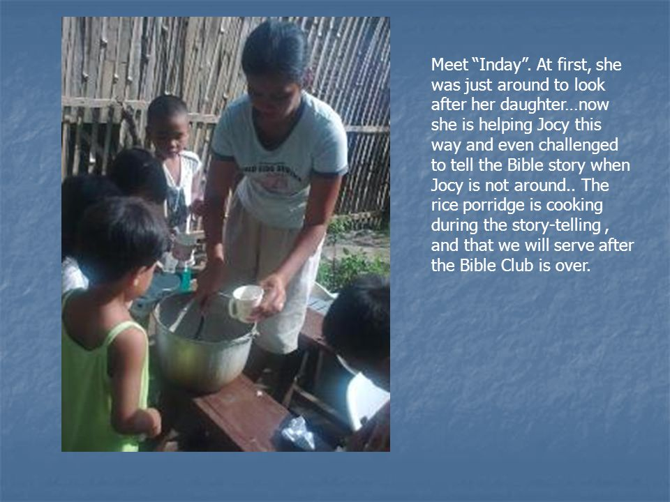 """Meet """"Inday"""". At first, she was just around to look after her daughter…now she is helping Jocy this way and even challenged to tell the Bible story wh"""
