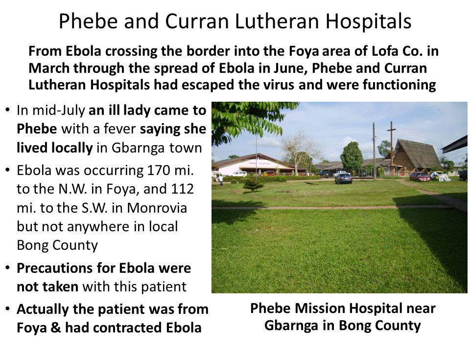 Phebe and Curran Lutheran Hospitals From Ebola crossing the border into the Foya area of Lofa Co.