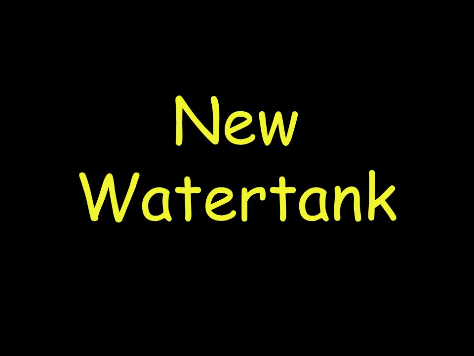 New Watertank