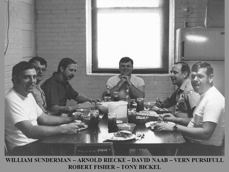 WILLIAM SUNDERMAN – ARNOLD RIECKE – DAVID NAAB – VERN PURSIFULL ROBERT FISHER – TONY BICKEL