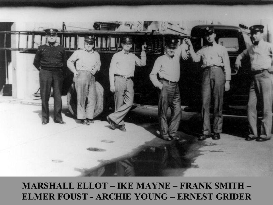 MARSHALL ELLOT – IKE MAYNE – FRANK SMITH – ELMER FOUST - ARCHIE YOUNG – ERNEST GRIDER