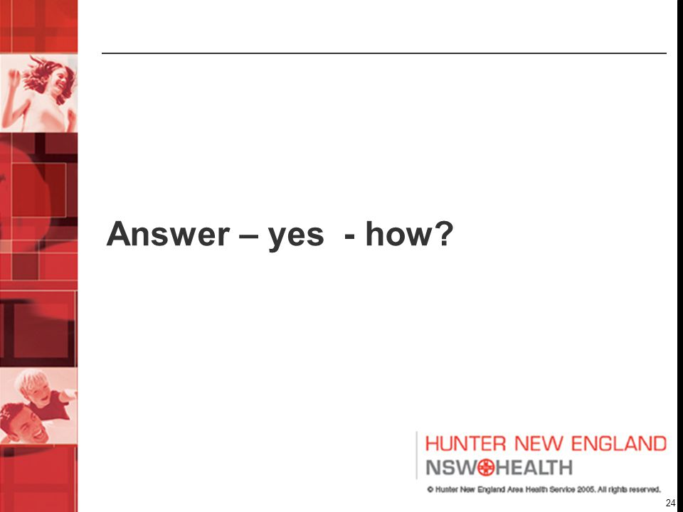 24 Answer – yes - how?